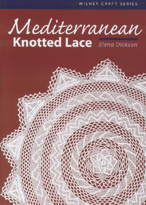 Mediterranean Knotted Lace By Dickson, Elena